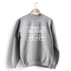 Handle Like Adults Sweat