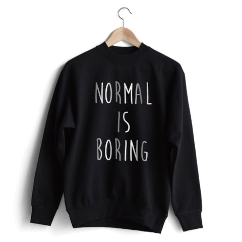 Normal is Boring Sweat