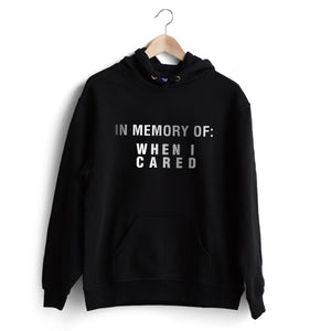 When I cared Hoodie