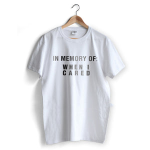 When I Cared T-Shirt