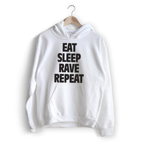 Eat Sleep Rave Repeat Hoodie