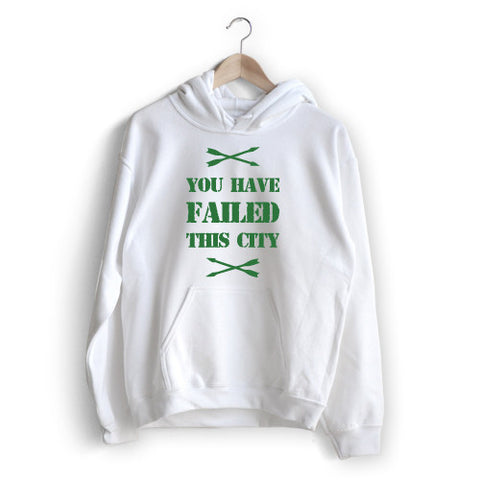 'You Have Failed This City' Hoodie