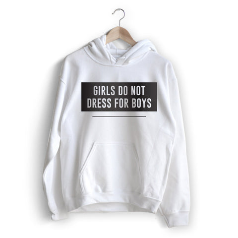 Don't dress for boys Hoodie