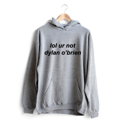 You're not Dylan Hoodie