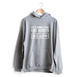Handle Like Adults Hoodie