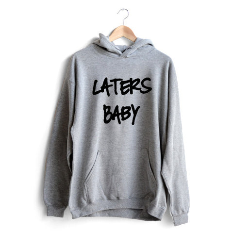 Laters Baby Hoodie