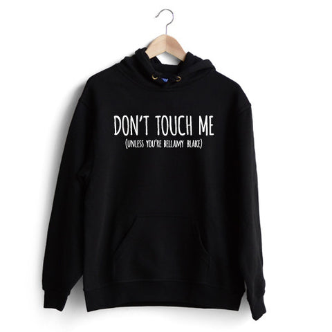 Dont touch me Hoodie