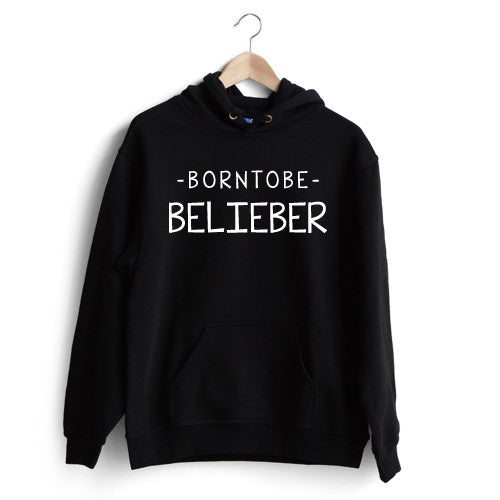 Born to be Belieber Hoodie