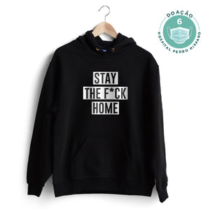 Stay the F*ck Home Hoodie
