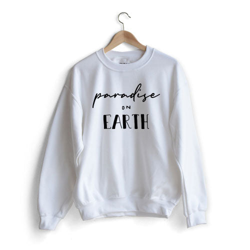 Paradise on earth Sweat