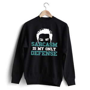 Sarcasm is my only defence Sweat