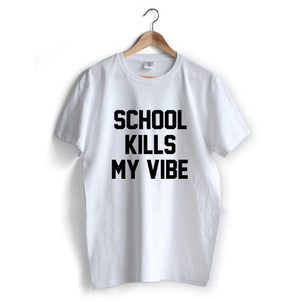 School Kills My Vibe T-Shirt
