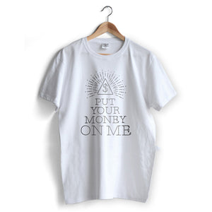 Put Your Money on Me T-Shirt