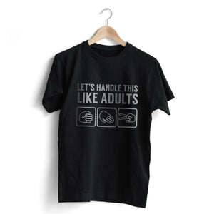 Handle Like Adults T-Shirt