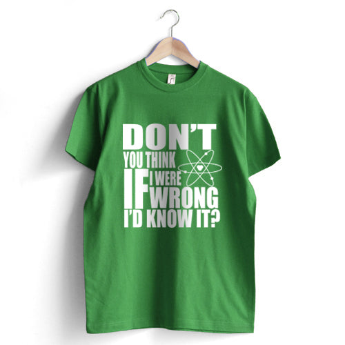 Don't You Think T-Shirt