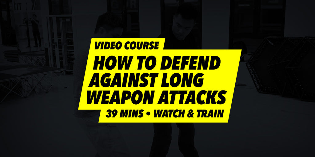 How to Defend Against Long Weapon Attacks (Video Course)