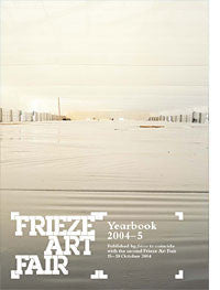 Frieze Art Fair Yearbook 2004-5