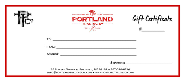 PORTLAND TRADING CO. - GIFT CERTIFICATE