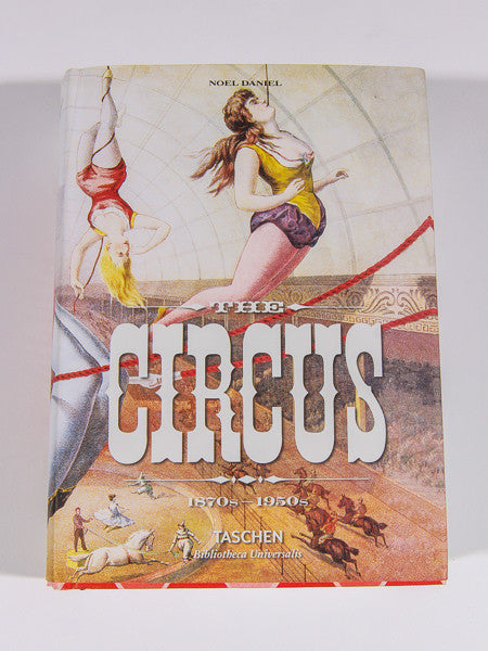 TASCHEN BOOK - THE CIRCUS 1870S - 1950S