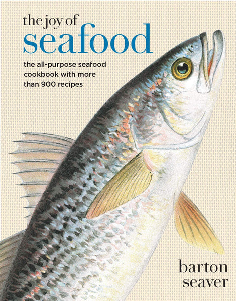 THE JOY OF SEAFOOD - BARTON SEAVER