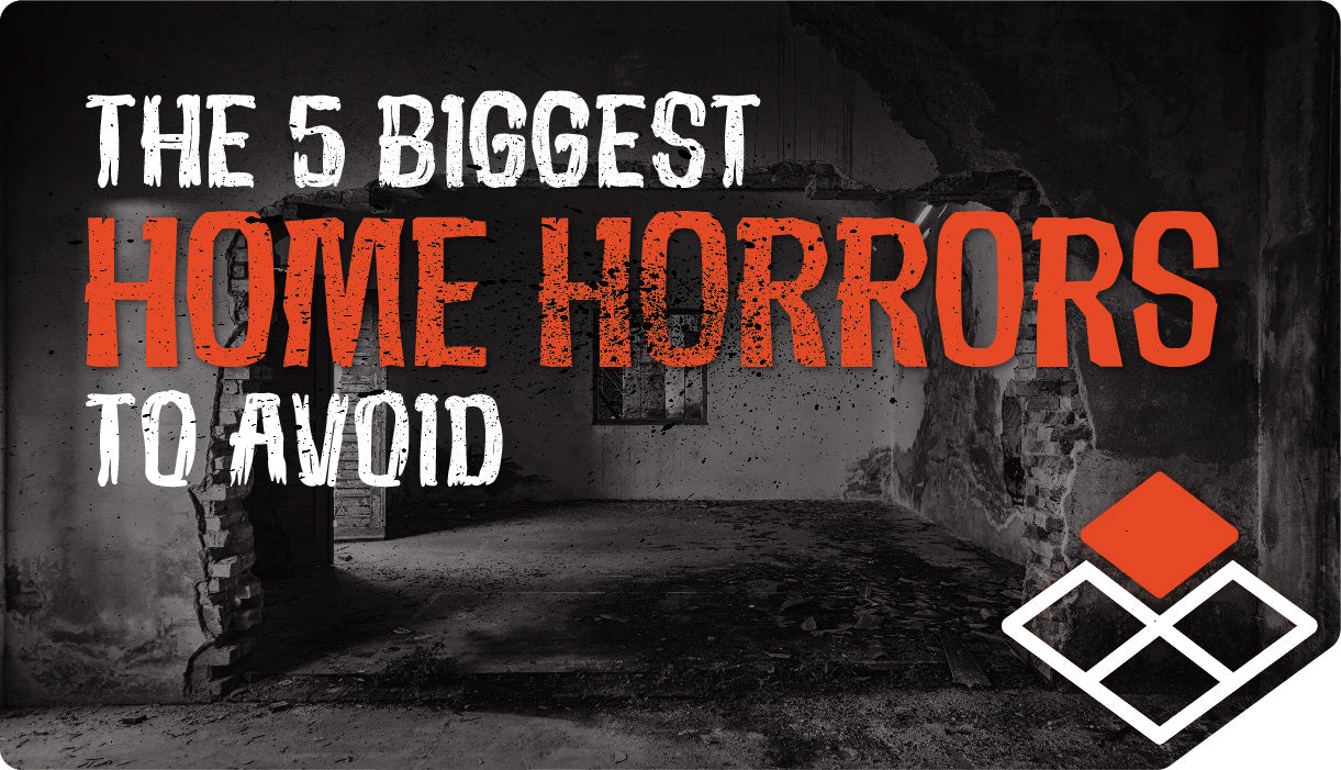 The 5 Biggest Home Horrors to Avoid