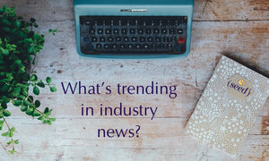 Monthly Roundup: What's Trending in Industry News?