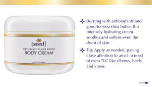 Seed Silky and Rich Body Cream feature benefit tip