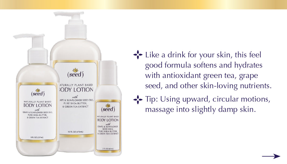 Seed Body Lotion feature benefit tip