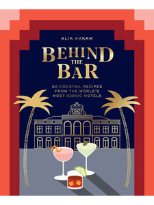 """Behind the Bar: Cocktails from World's Most Iconic Hotels"""
