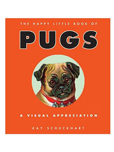 """The Happy Little Book of Pugs""...a visual appreciation"