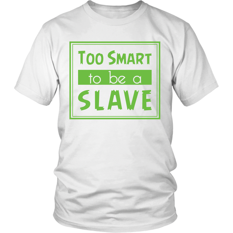 Too Smart To Be A Slave