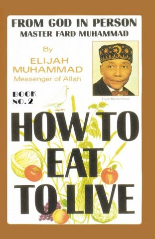 How To Eat To Live, Book 2