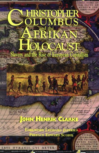 Christopher Columbus And The Afrikan Holocaust Slavery