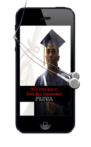 The 8 Principles of Black Male Empowerment (Audio Lecture, Electronic Download)