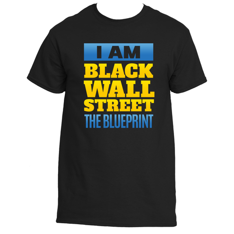 I Am Black Wall Street: The Blueprint T-Shirt