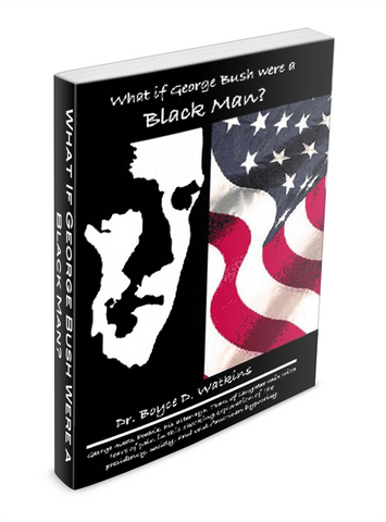 What if George Bush Were a Black Man? (Paperback)