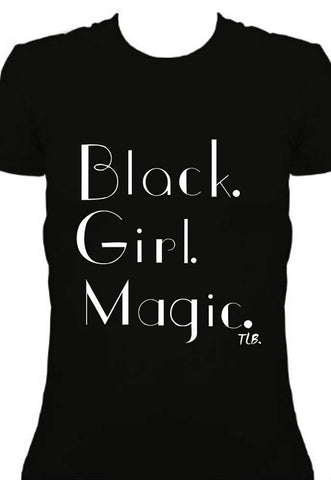 Black Girl Magic T-Shirt for Women