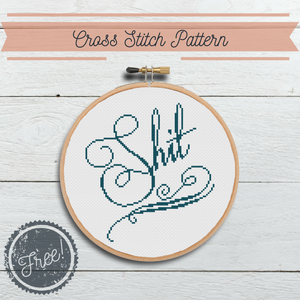 "Free ""Shit"" Cross Stitch Pattern"
