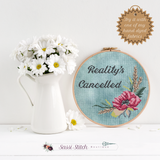 Reality's Cancelled Cross Stitch Pattern - Sassi Stitch Boutique