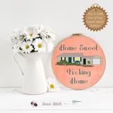 Home Sweet Fucking Home Cross Stitch Kit - Sassi Stitch Boutique