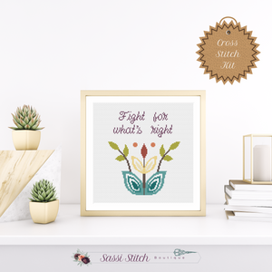 Fight for What's Right Cross Stitch Kit - Sassi Stitch Boutique