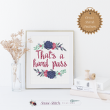 That's a Hard Pass Cross Stitch Pattern - Sassi Stitch Boutique