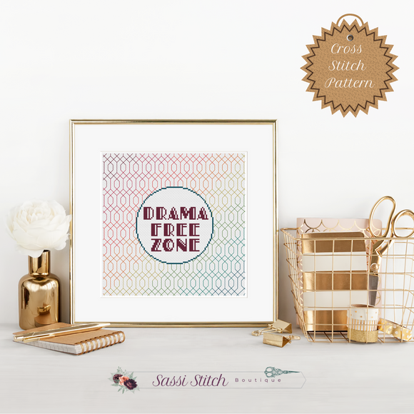 Drama Free Zone Cross Stitch Pattern - Sassi Stitch Boutique