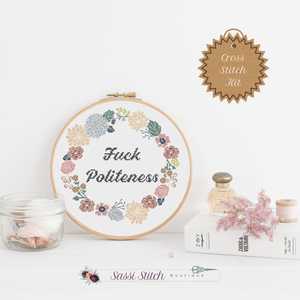 Fuck Politeness Cross Stitch Kit