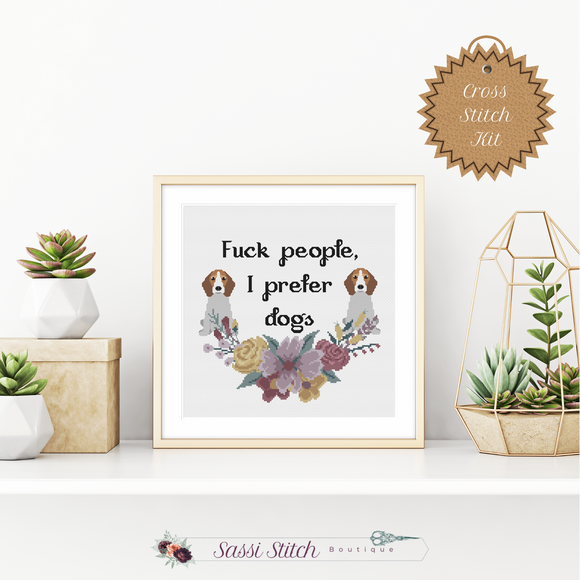 Fuck People, I Prefer Dogs Cross Stitch Kit