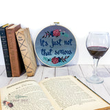 It's Just Not That Serious Cross Stitch Kit - Sassi Stitch Boutique