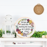 Shutting the Fuck Up is Gluten Free Cross Stitch Kit