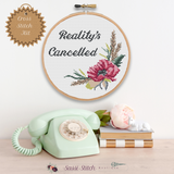 Reality's Cancelled Cross Stitch Kit - Sassi Stitch Boutique