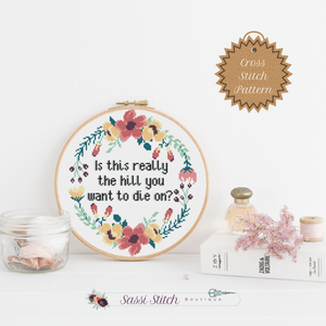 Is This Really the Hill You Want to Die On? Cross Stitch Pattern