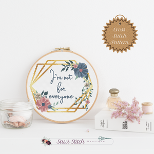 I'm Not For Everyone Cross Stitch Pattern